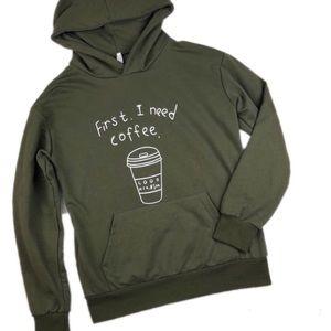 First I Need Coffee Hooded Sweatshirt Olive Green